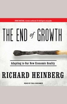 The End of Growth: Adapting to Our New Economic Reality Adapting to Our New Economic Reality, Richard Heinberg