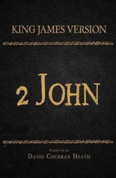 The Holy Bible in Audio - King James Version: 2 John, David Cochran Heath