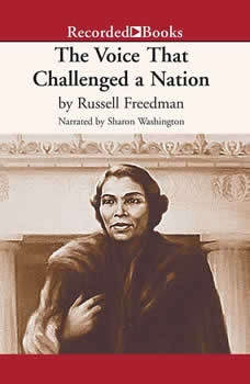The Voice that Challenged a Nation: Marian Anderson and the Struggle for Equal Rights, Russell Freedman
