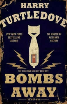 Bombs Away, Harry Turtledove