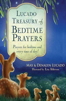 Lucado Treasury of Bedtime Prayers: Prayers for Bedtime and Every Time of Day!, Max Lucado