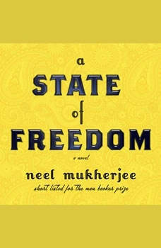 A State of Freedom, Neel Mukherjee