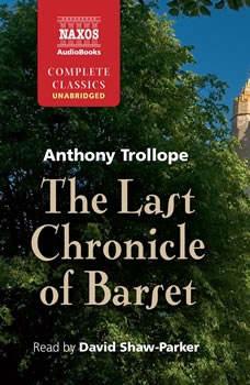 The Last Chronicle of Barset, Anthony Trollope