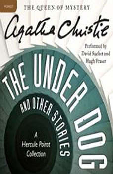 The Under Dog and Other Stories: A Hercule Poirot Collection, Agatha Christie