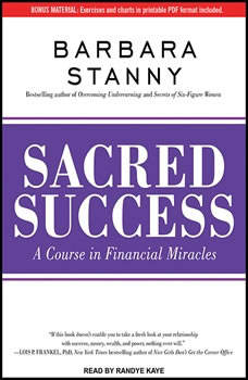 Sacred Success: A Course in Financial Miracles, Barbara Stanny