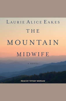 The Mountain Midwife, Laurie Alice Eakes