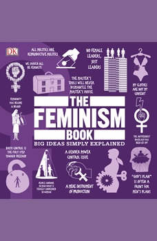 The Feminism Book: Big Ideas Simply Explained, DK