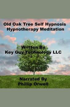 Old Oak Tree Self Hypnosis Hypnotherapy Meditation, Key Guy Technology LLC