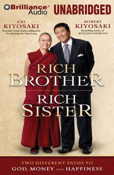 Rich Brother, Rich Sister: Two Different Paths to God, Money and Happiness Two Different Paths to God, Money and Happiness, Robert T. Kiyosaki