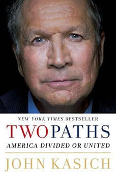 Two Paths: America Divided or United, John Kasich
