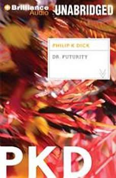 Dr. Futurity, Philip K. Dick