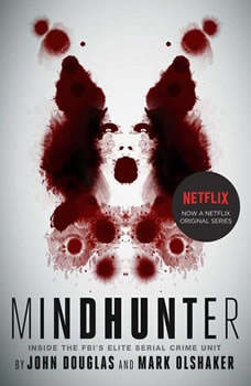 Mindhunter: Inside the FBI's Elite Serial Crime Unit Inside the FBI's Elite Serial Crime Unit, John E. Douglas