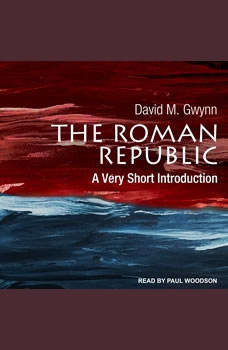 The Roman Republic: A Very Short Introduction, David M. Gwynn