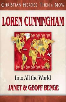 Loren Cunningham: Into All the World, Janet Benge
