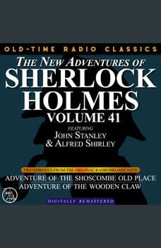THE NEW ADVENTURES OF SHERLOCK HOLMES, VOLUME 41; EPISODE 1: ADVENTURE OF THE SHOSCOMBE OLD PLACE??EPISODE 2: THE ADVENTURE OF THE WOODEN CLAW, Dennis Green