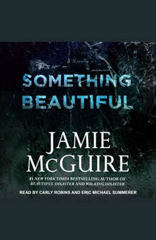 Something Beautiful: A Novella A Novella, Jamie McGuire