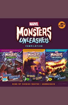 Marvel Monsters Unleashed Compilation: The Gruesome Gorgilla!, Beware the Glop!, and When Trull Attacks! The Gruesome Gorgilla!, Beware the Glop!, and When Trull Attacks!, Marvel Press