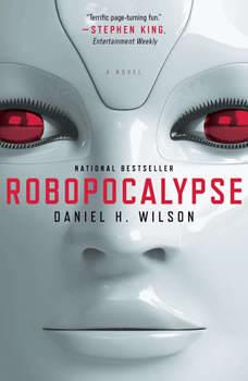 Robopocalypse, Daniel H. Wilson