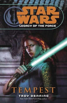 Star Wars: Legacy of the Force: Tempest: Book 3, Troy Denning