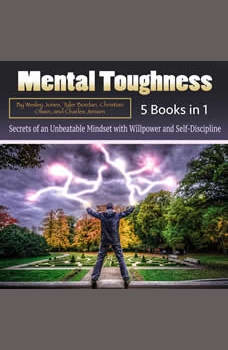 Mental Toughness: Secrets of an Unbeatable Mindset with Willpower and Self-Discipline, Tyler Bordan