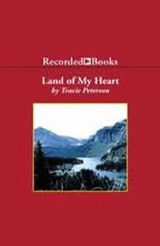Land of My Heart, Tracie Peterson
