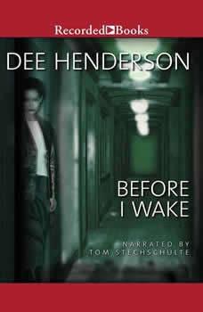 Before I Wake, Dee Henderson