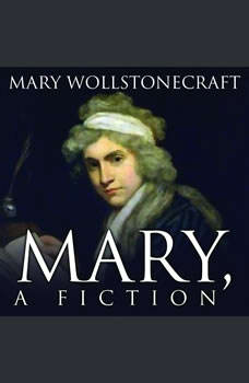 Mary, A Fiction, Mary Wollstonecraft