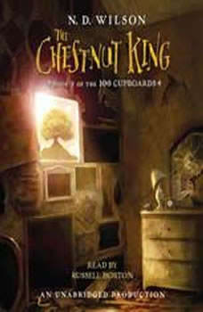 The Chestnut King: Book 3 of the 100 Cupboards, N. D. Wilson