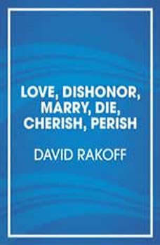 Love, Dishonor, Marry, Die, Cherish, Perish, David Rakoff