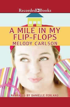 A Mile in my Flip-Flops, Melody Carlson