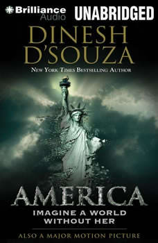 America: Imagine a World Without Her Imagine a World Without Her, Dinesh D'Souza