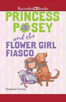 Princess Posey and the Flower Girl Fiasco, Stephanie Greene