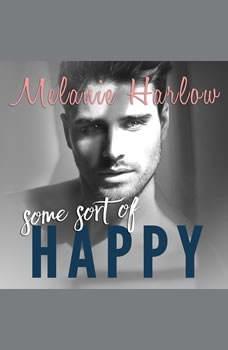 Some Sort of Happy, Melanie Harlow
