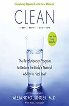 Clean -- Expanded Edition: The Revolutionary Program to Restore the Body's Natural Ability to Heal Itself, Alejandro Junger