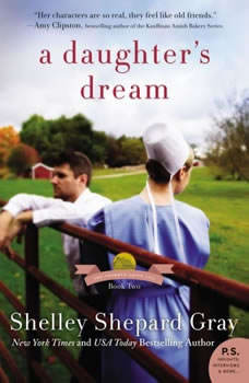 A Daughter's Dream: The Charmed Amish Life, Book Two The Charmed Amish Life, Book Two, Shelley Shepard Gray