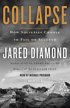 Collapse: How Societies Choose to Fail or Succeed, Jared Diamond