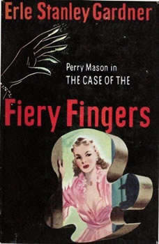 The Case of the Fiery Fingers, Erle Stanley Gardner
