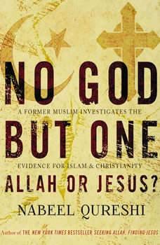 No God but One: Allah or Jesus?: A Former Muslim Investigates the Evidence for Islam and Christianity, Nabeel Qureshi