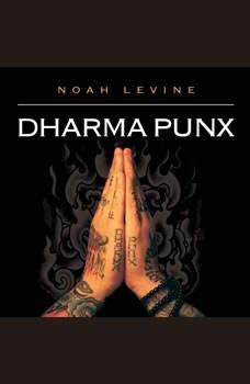 Dharma Punx, Noah Levine