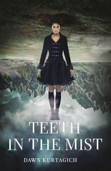 Teeth in the Mist, Dawn Kurtagich