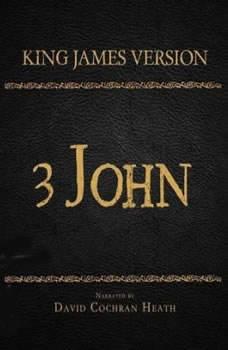 The Holy Bible in Audio - King James Version: 3 John, David Cochran Heath