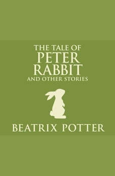 Tale of Peter Rabbit and Other Stories, The, Beatrix Potter