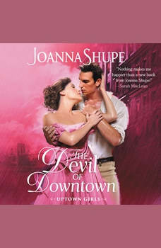The Devil of Downtown: Uptown Girls, Joanna Shupe