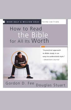 How to Read the Bible for All Its Worth: Fourth Edition Fourth Edition, Gordon D. Fee