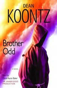 Brother Odd: An Odd Thomas Novel An Odd Thomas Novel, Dean Koontz