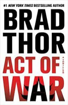Act of War: A Thriller, Brad Thor