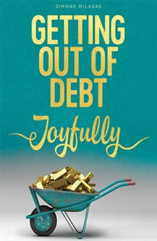 Getting Out Of Debt Joyfully, Simone Milasas