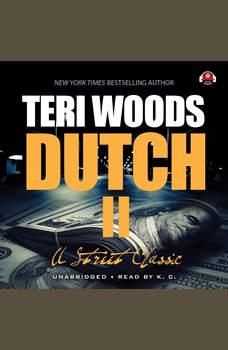 Dutch II: Angel's Revenge, Teri Woods