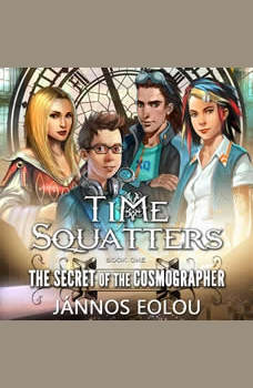 THE SECRET OF THE COSMOGRAPHER: Book One of the Time Squatters Series, Jannos Eolou