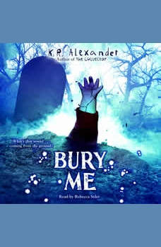 Bury Me, K. R. Alexander